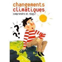 Brochure - Changements climatiques: comprendre et réagir