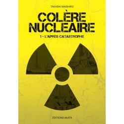 """Colère nucléaire Tome 1 """"L'après catastrophe"""""""