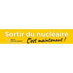 """Banderole """"Sortir du nucléaire  C'est maintenant !"""""""