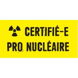 """Autocollant papier """"Certifié-e pro nucléaire"""" en rouleau de 50 ex"""