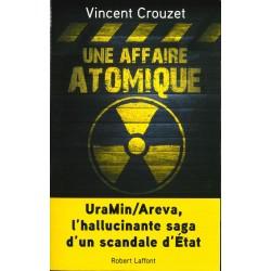 Une affaire atomique - Uramin/Areva, l'hallucinante saga d'un scandale d'état
