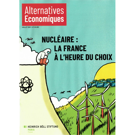 """Dossier n°414BIS ALTERNATIVES ÉCONOMIQUES - """"Nucléaire : la France à l'heure du choix"""""""