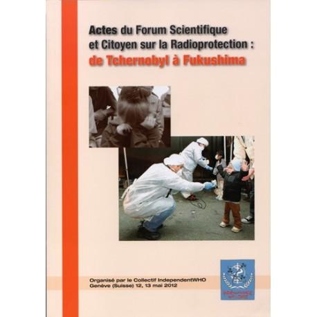 Brochure - Actes du Forum Scientifique et Citoyen de la Radioprotection : de Tchernobyl à Fukushima