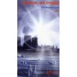 Silence, on irradie - Roman