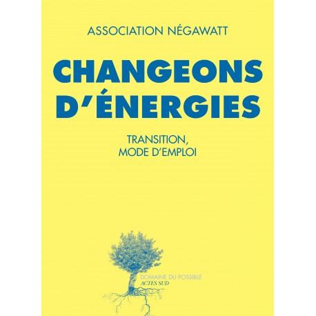 Changeons d'énergies : transition, mode d'emploi
