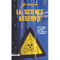 La science asservie – Santé publique: les collusions mortifères entre industriels et chercheurs