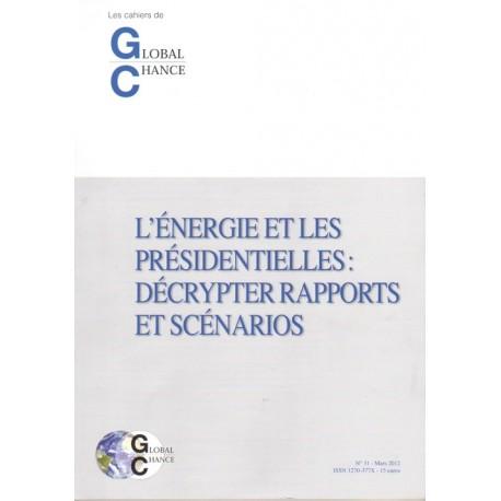 """Les cahiers de Global Chance """"L'énergie et les présidentielles : décrypter rapports et scénarios"""""""