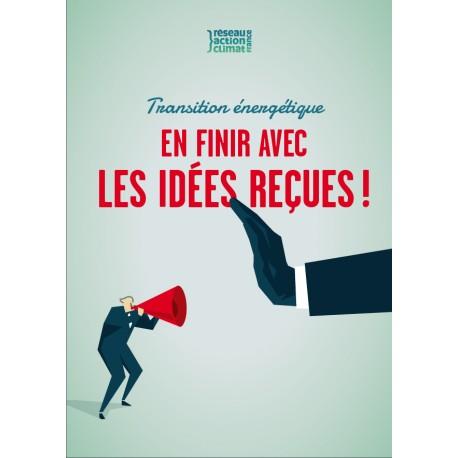 Transition énergétique - En finir avec les idées reçues !