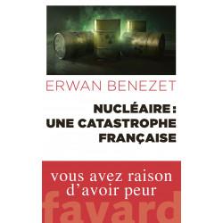 Nucléaire : une catastrophe francaise