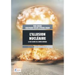 L'illusion nucléaire - La face cachée de la bombe atomique